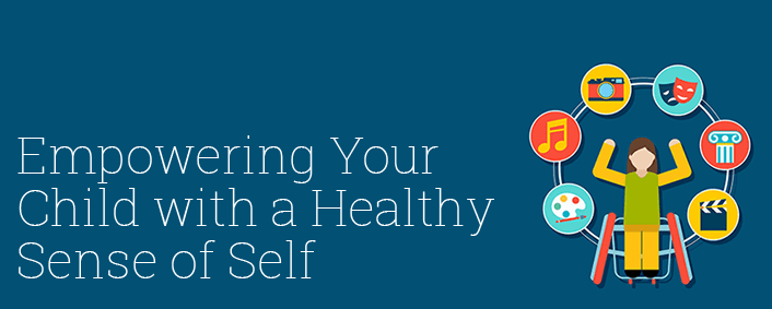 Empowering Your Child with a Healthy Sense of Self
