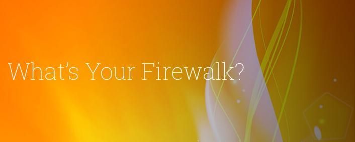 What's Your Firewalk?